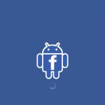 Android va enfin avoir une application Facebook de qualité