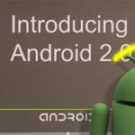 Nous attendons la mise à jour Android 2.0 Eclair mais certains sont sous Andoid 2.1 Flan