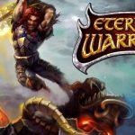 Eternity Warriors – Les jeux bourrins c'est bien aussi