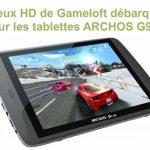 Les jeux Gameloft arrivent sur les tablettes Archos G9