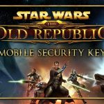 Star Wars The Old Republic – L'app de clé de sécurité de Swtor disponible