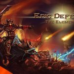 Epic Défense les éléments – Un tower defense mais différent (si si)