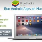 BlueStacks – Faites tourner des applications Android sur votre Mac