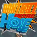 Don't Fall in the Hole – Un jeu au tour à tour où il ne faut pas… hum tomber dans le trou