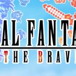 Final Fantasy All The Bravest – Les RPG sans scénario c'est bien aussi