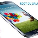Le Root du Galaxy S4 ? Une formalité ! (Tutoriel vidéo)