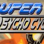 Super Psycho Cycle – Non ce n'est pas un jeu de reflexion