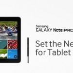 Samsung Galaxy NotePRO et Galaxy TabPRO – Annonce officielle au #CES2014