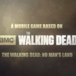 Un trailer pour The Walking Dead No Man's Land