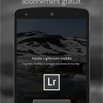 Adobe Lightroom mobile – Version Android disponible sur Google Play