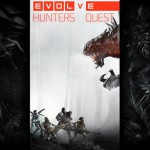 Evolve Hunters Quest – L'application compagnon d'Evolve (mais pas que…)