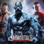 WWE Immortals – Combattez avec vos Superstars de la WWE préférées