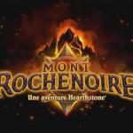 Hearthstone – Version smartphone en alpha et nouvelle extension Mont Rochenoire