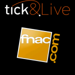 Tick&Live – Application de Billetterie de la FNAC disponible sur Android