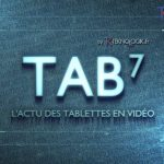 TAB7 – Un podcast vidéo hebdomadaire sur l'actualité des tablettes