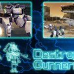 Destroy Gunners SP – Les jeux de mechas c'est bien aussi
