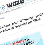 Waze organise un concours pour gagner 4 billets d'avion