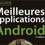 Meilleures applications Android – 2 exemplaires de la 2éme édition à gagner