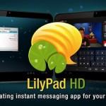 LilyPad HD – Offrez à votre tablette un client de messagerie instantanée flottant