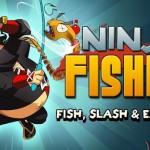 Ninja Fishing – Comme Fruit Ninja mais avec des poissons
