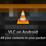 VLC – Version beta disponible sur Google Play