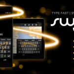 Swype (le vrai) enfin disponible sur Android
