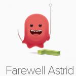 Astrid – Le gestionnaire de tâches disparaitra le 5 août
