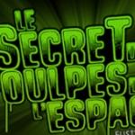 Secret des Poulpes de L'Espace – Non ce n'est pas un jeu de cuisine