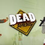 Dead Ahead – Échappez à la horde de zombies qui vous pourchassent