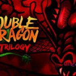 Double Dragon Trilogy – La refonte tactile de la saga dispo sur le Play Store