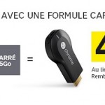 Chromecast – L'offre SFR à 4.99€ + un code de réduction de 10€ #bonplan