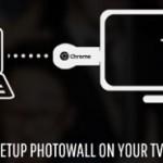 Photowall for Chromecast – Une solution Google pour caster des photos entre amis