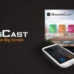 GamingCast – Du retrogmaing sur Chromecast