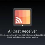 AllCast Receiver – La version client de Allcast