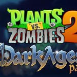 Dark Ages – La prochaine extension de Plants vs. Zombies 2 #E32014