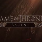 Game of Thrones Ascent – Un RPG dans l'univers GOT