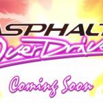 Asphalt Overdrive – Gameloft annonce la date de sortie