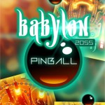Babylon 2055 Pinball – Un flipper avec un gameplay original