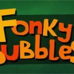 Fonky Bubbles – Des bubulles, DES BUBULLES! Plein de bubulles!