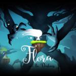 Flora and the Darkness – L'obscurité ne peut jamais gagner!